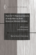 Post-9/11 Representations of Arab Men by Arab American Women Writers
