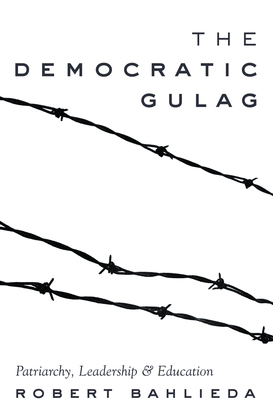 The Democratic Gulag