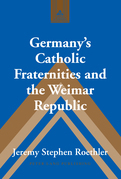 Germany's Catholic Fraternities and the Weimar Republic