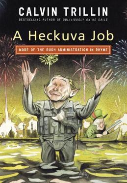 A Heckuva Job: More of the Bush Administration in Rhyme