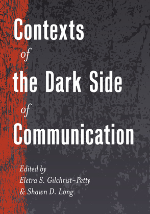 Contexts of the Dark Side of Communication
