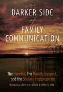 The Darker Side of Family Communication