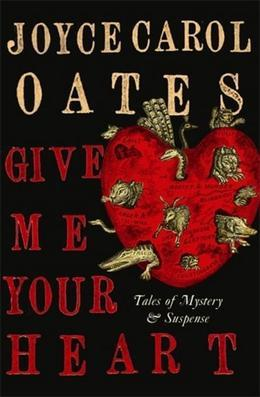 Give Me Your Heart: Tales of Mystery and Suspense