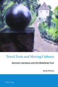 Travel Texts and Moving Cultures