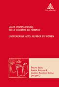 L'Acte inqualifiable, ou le meurtre au féminin / Unspeakable Acts: Murder by Women