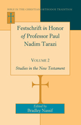 Festschrift in Honor of Professor Paul Nadim Tarazi- Volume 2