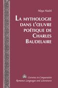 La Mythologie dans l'œuvre poétique de Charles Baudelaire