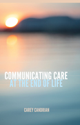 Communicating Care at the End of Life