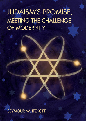 Judaism's Promise, Meeting the Challenge of Modernity