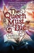 The Queen Must Die
