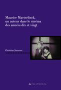 Maurice Maeterlinck, un auteur dans le cinéma des années dix et vingt