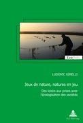 Jeux de nature, natures en jeu