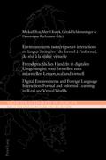 Environnements numériques et interactions en langue étrangère : du formel à l'informel, du réel à la réalité virtuelle
