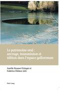 Le patrimoine oral : ancrage, transmission et édition dans l'espace galloroman