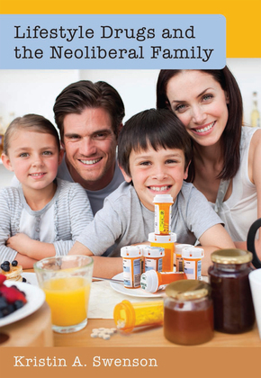 Lifestyle Drugs and the Neoliberal Family