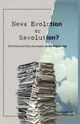 News Evolution or Revolution?