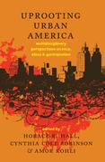 Uprooting Urban America