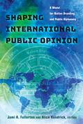 Shaping International Public Opinion