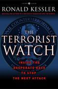 The Terrorist Watch: Inside the Desperate Race to Stop the Next Attack