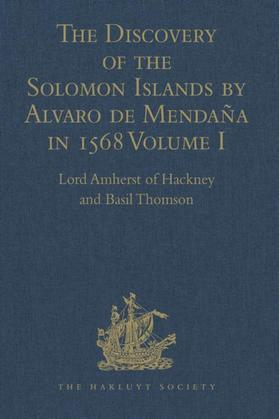 The Discovery of the Solomon Islands by Alvaro de Mendaña in 1568: Translated from the Original Spanish Manuscripts. Volumes I-II