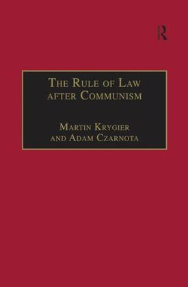 The Rule of Law after Communism: Problems and Prospects in East-Central Europe