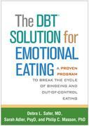 The DBT® Solution for Emotional Eating: A Proven Program to Break the Cycle of Bingeing and Out-of-Control Eating