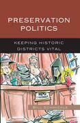 Preservation Politics: Keeping Historic Districts Vital