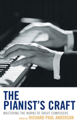 The Pianist's Craft: Mastering the Works of Great Composers