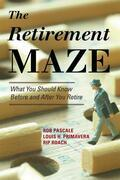 The Retirement Maze: What You Should Know Before and After You Retire