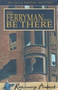 The Ferryman Will Be There: An Ellis Portal Mystery