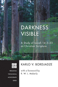 Darkness Visible: A Study of Isaiah 14:3-23 as Christian Scripture