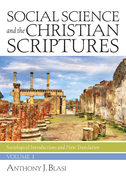 Social Science and the Christian Scriptures, Volume 1: Sociological Introductions and New Translation