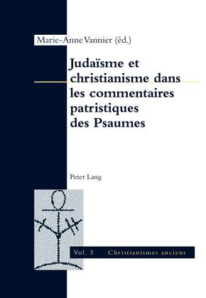 Judaïsme et christianisme dans les commentaires patristiques des Psaumes