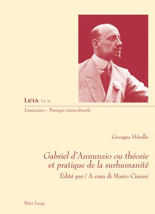 Gabriel d'Annunzio ou théorie et pratique de la surhumanité