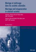 Mariage et métissage dans les sociétés coloniales - Marriage and misgeneration in colonial societies