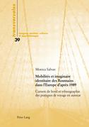 Mobilités et imaginaire identitaire des Roumains dans l'Europe d'après 1989