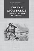 'Curious about France' : Visions littéraires victoriennes
