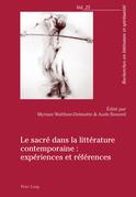 Le sacré dans la littérature contemporaine : expériences et références