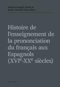 Histoire de l'enseignement de la prononciation du français aux Espagnols (XVIe – XXe siècles)