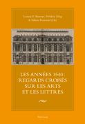 Les années 1540 : regards croisés sur les arts et les lettres