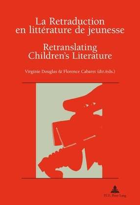 La Retraduction en littérature de jeunesse / Retranslating Children's Literature