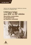 L'Afrique belge aux XIXe et XXe siècles