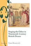 Staging the Other in Nineteenth-Century British Drama