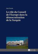 Le rôle du Conseil de l'Europe dans la démocratisation de la Turquie