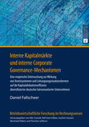 Interne Kapitalmaerkte und interne Corporate Governance-Mechanismen