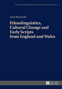 Ethnolinguistics, Cultural Change and Early Scripts from England and Wales