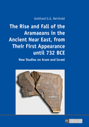 The Rise and Fall of the Aramaeans in the Ancient Near East, from Their First Appearance until 732 BCE