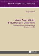 Johann Adam Moehlers «Beleuchtung der Denkschrift»