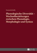 Phonologische Diversitaet - Wechselbeziehungen zwischen Phonologie, Morphologie und Syntax