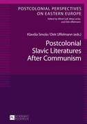 Postcolonial Slavic Literatures After Communism